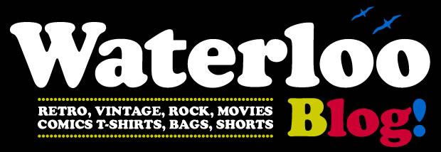 Waterloo: Retro, Vintage, Rock, Movies, Comic T-Shirts, Bags, Shorts....