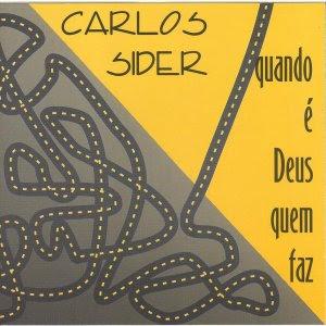 Carlos Sider - Quando � Deus Quem Faz - (Voz e Playback)