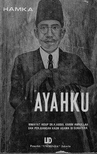 Ayahku - Haji Abdul Malik Karim Amrullah (HAMKA)