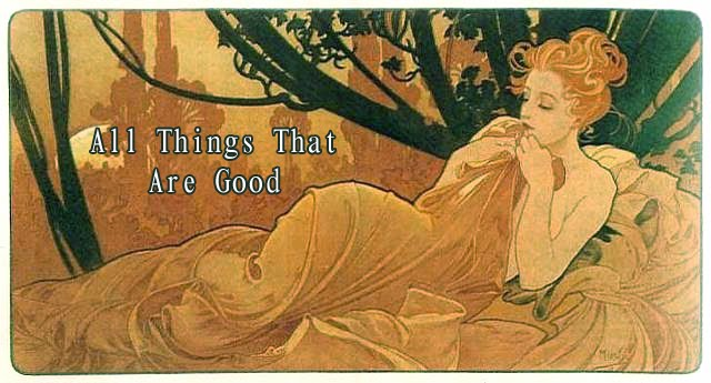 All Things that are Good