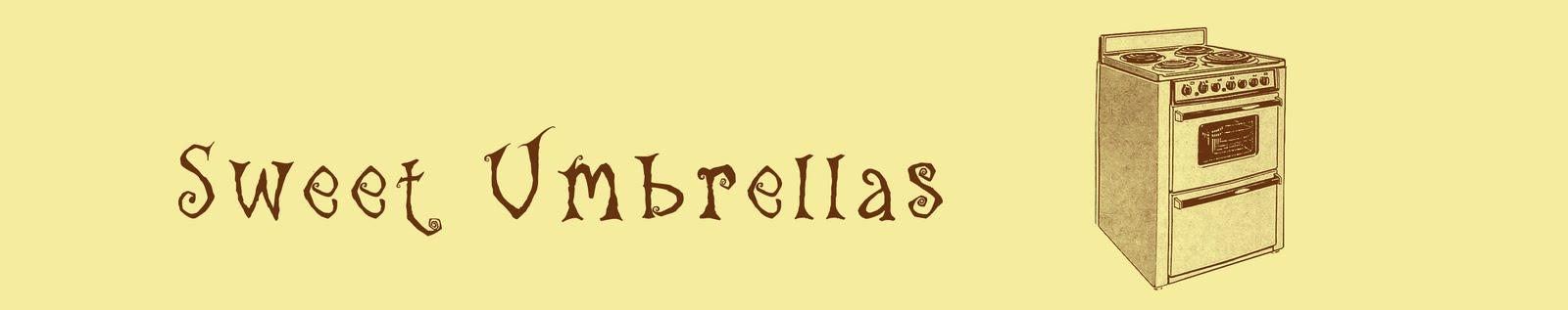 Sweet Umbrellas — New Content Posts Wednesdays