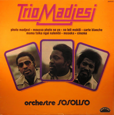 Trio Madjesi - Orchestre Sosoliso,african '73, '74