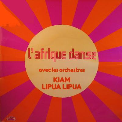 l'Afrique Danse avec les orchestres Kiam, Lipua-Lipua,african 360.111, 1978