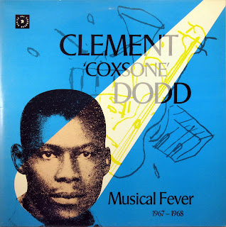 Clement 'Coxsone' Dodd - Musical Fever 1967 - 1968,Trojan 1989