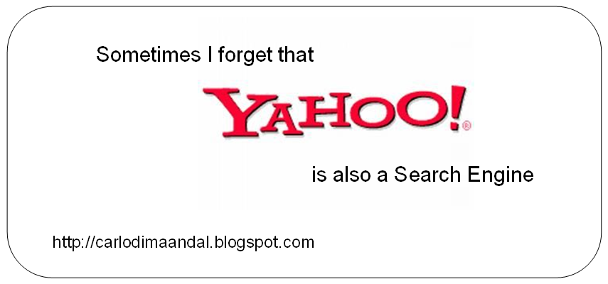 Sometime I Forget Yahoo Is Also A Search Engine