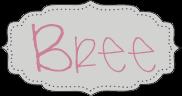 ~Bree