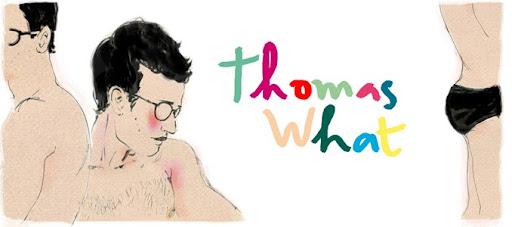 Les fantastiques histoires de Thomas What