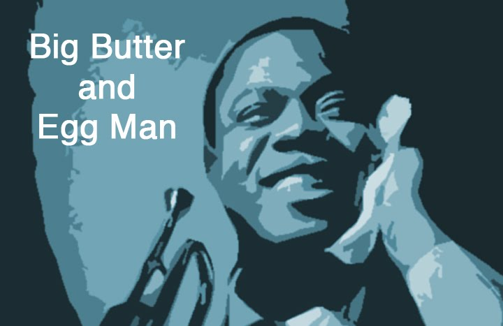 Big Butter and Egg Man
