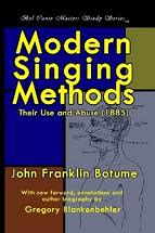Modern Singing Methods: Their Use and Abuse