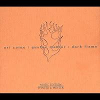 Gustav Mahler: Dark Flame 2004