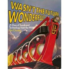 Wasn't the Future Wonderful
