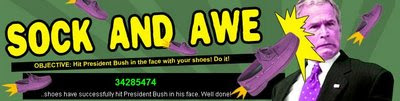 Objective: Hit President Bush in the face with your shoes. Do it!