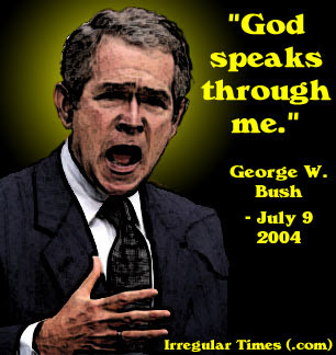 "Bush: ""God speaks through me."""