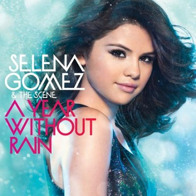 Selena Gomez on Selena Gomez  A Year Without Rain  Cd Cover