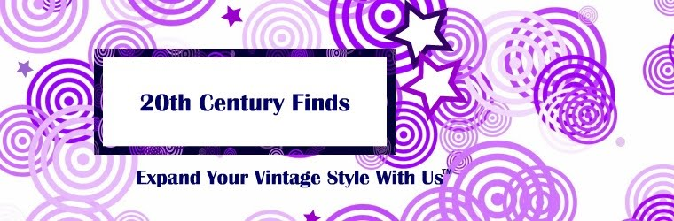 20th Century Finds' Blog - Expand Your Vintage Style With Us from 20thcenturyfinds.blogspot.com