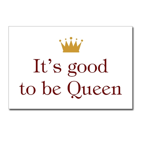 to be queen