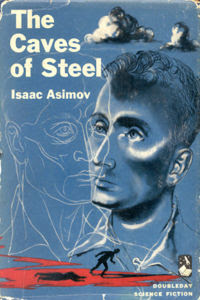 Caves of Steel - Isaac Asimov (1953)