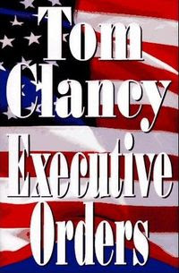 Tom Clancy: Executive Orders