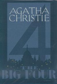 The Big Four (published in 1927) - written by Agatha Christie - a series of short stories