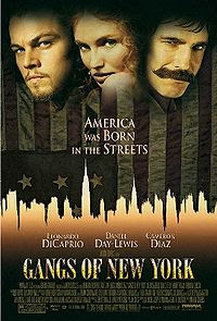 Gangs of New York (2002) - A movie by Martin Scorsese, and a big commercial success