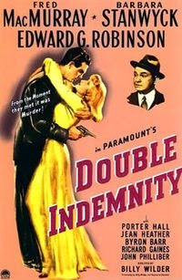 Double Indemnity (1944) starring  Fred MacMurray, Barbara Stanwyck and Edward G. Robinson and directed by Billy Wilder