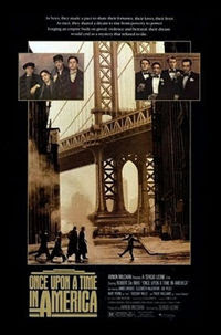 Once Upon a Time in America (1984) - Directed by Sergei Leone, and starring Robert De Niro and James Woods