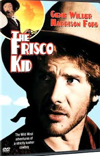 The Frisco Kid (released in 1979) - a Western comedy starring Harrison Ford and Gene Wilder
