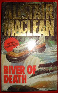 River of Death (published in 1981) - Authored by Alistair Maclean - moving away from the cold and wet areas to the tropical jungle