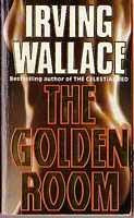 The Golden Room (published in 1988) - Written by Irving Wallace