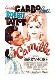 Camille (released in 1936) - Starring Greta Garbo, Robert Taylor, Lionel Barrymore, and Elizabeth Allan