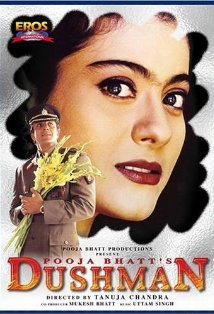 Dushman (released in 1998) - A great movie directed by Tanuja Chandra, and starring Kajol, Sanjay Dutt, and Ashutosh Rana