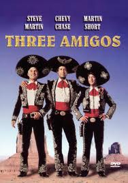 Three Amigos (released in 1986) - A musical comedy starring Chevy Chase, Steve Martin, and Martin Short