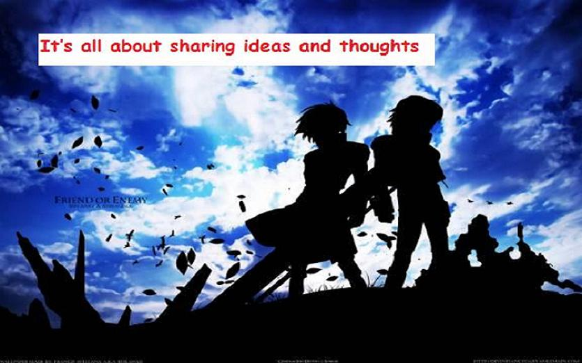 It's all about sharing ideas and thoughts
