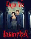 Deja Vu Inmortal