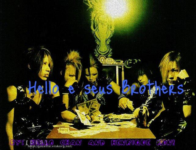 Hello e seus Brothers #