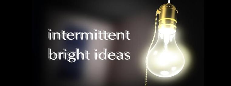 intermittent bright ideas