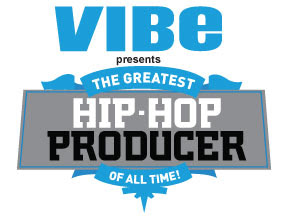 Vibe Presents: The Greatest Producer of All Time