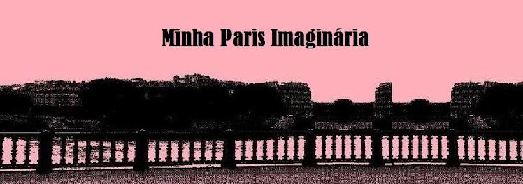 Minha Paris Imaginária