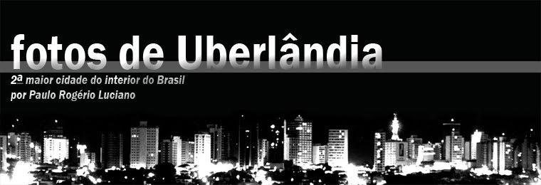 FOTOS DE UBERLÂNDIA e REGIÃO - TURISMO EM UBERLÂNDIA e REGIÃO - TRIÂNGULO MINEIRO