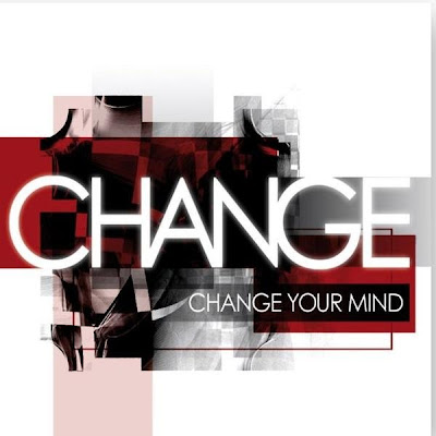 CHANGE - 2010 - CHANGE YOUR MIND