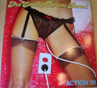 EROTIC DRUM BAND - action / 1978