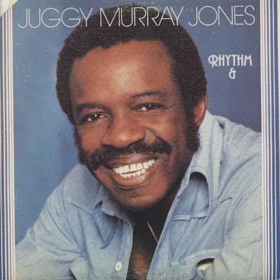 Juggy Murray Jones - Rhythm And Blues  / 1977
