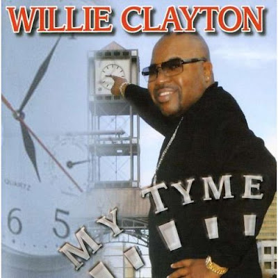 Willie Clayton My Time 2008