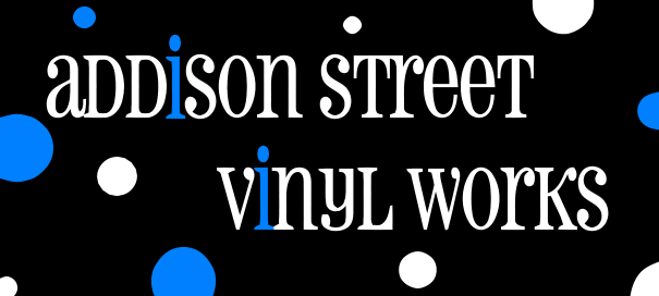 Addison Street Vinyl Works