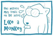 Bájese usted Like a Monkey, la obra completa