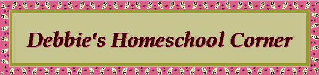 Debbie&#39;s Homeschool Corner