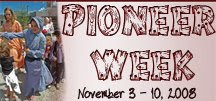 Pioneer Week: November 3 - 10, 2008