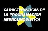 Caracteristicas de la programacion Neurolinguistica