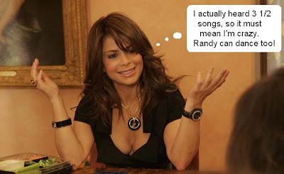 Paula Abdul Hears Songs in her Head, and critiqued 2 songs when she only heard one