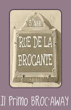 Il Primo BROC'AWAY di Rue de la Brocante